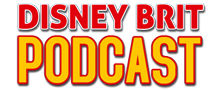 Disney Brit - The Disney Podcast from the UK